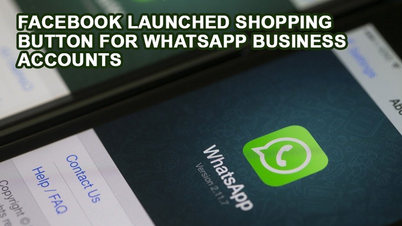 Facebook Launched Shopping Button for WhatsApp Business Accounts (2)